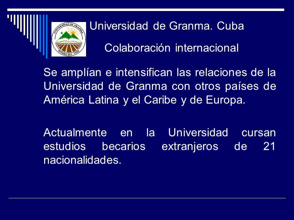 Se amplían e intensifican las relaciones de la Universidad de Granma con otros países de América Latina y el Caribe y de Europa. Actualmente en la Uni