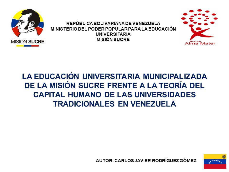 REPÚBLICA BOLIVARIANA DE VENEZUELA MINISTERIO DEL PODER POPULAR PARA LA EDUCACIÓN UNIVERSITARIA MISIÓN SUCRE LA EDUCACIÓN UNIVERSITARIA MUNICIPALIZADA