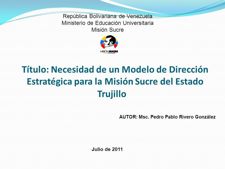 Problema Científico: La no existencia de un Modelo de Dirección Estratégica que se ajuste a las condiciones y características de la misión Sucre del Estado Trujillo provoca la ineficacia en la implementación de las líneas de reimpulso establecidas para su avance