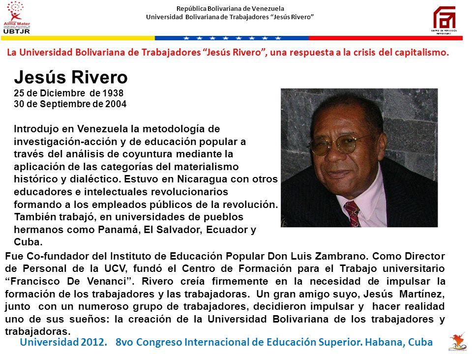La Universidad Bolivariana de Trabajadores Jesús Rivero, una respuesta a la crisis del capitalismo. CENTRO DE FORMACIÓN FERROMINERA República Bolivari