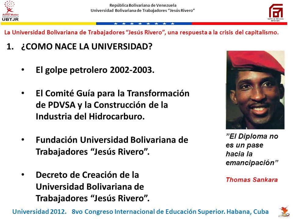 1.¿COMO NACE LA UNIVERSIDAD? El golpe petrolero 2002-2003. El Comité Guía para la Transformación de PDVSA y la Construcción de la Industria del Hidroc