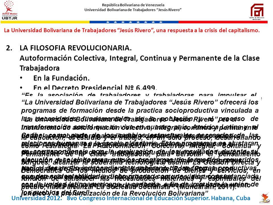 2.LA FILOSOFIA REVOLUCIONARIA. Autoformación Colectiva, Integral, Continua y Permanente de la Clase Trabajadora En la Fundación. En el Decreto Preside