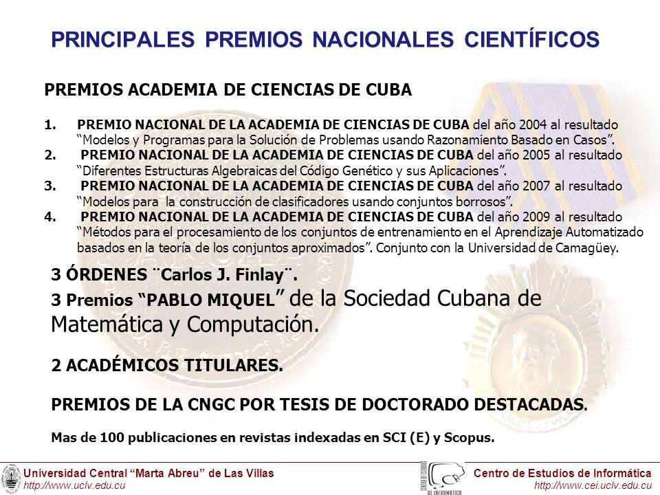 Universidad Central Marta Abreu de Las Villas http://www.uclv.edu.cu Centro de Estudios de Informática http://www.cei.uclv.edu.cu PRINCIPALES PREMIOS