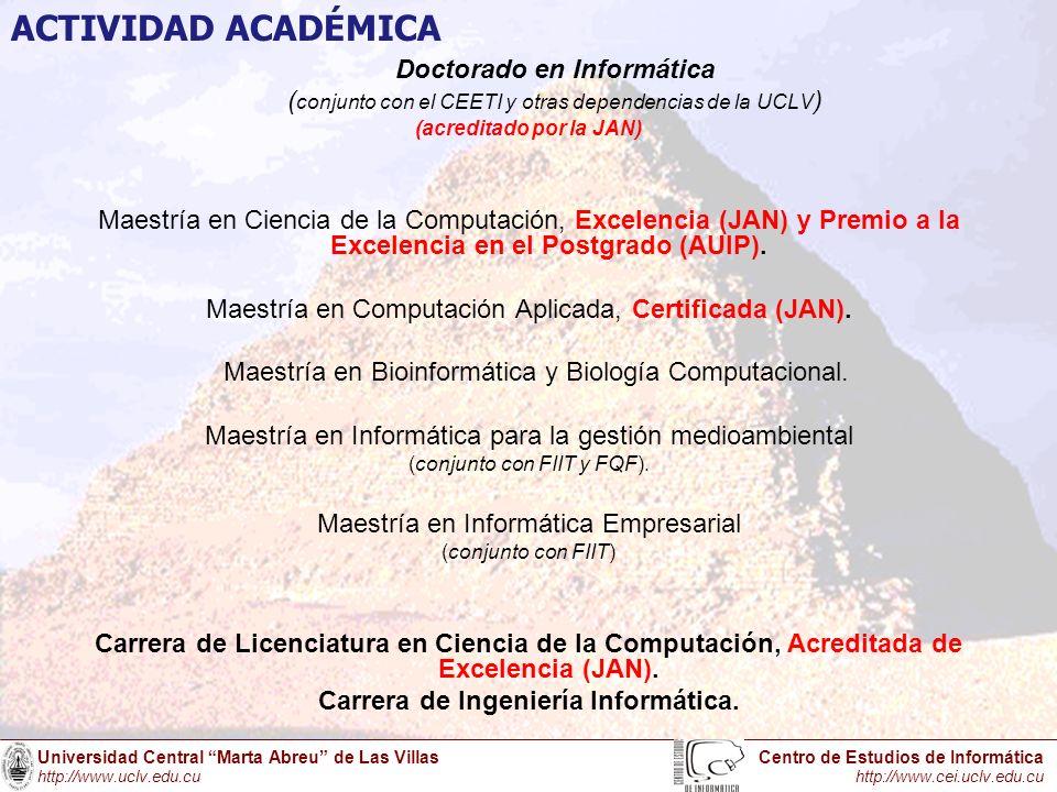 Universidad Central Marta Abreu de Las Villas http://www.uclv.edu.cu Centro de Estudios de Informática http://www.cei.uclv.edu.cu Temáticas de investigación Línea científica de la UCLV Ciencia e Ingeniería de la computación.