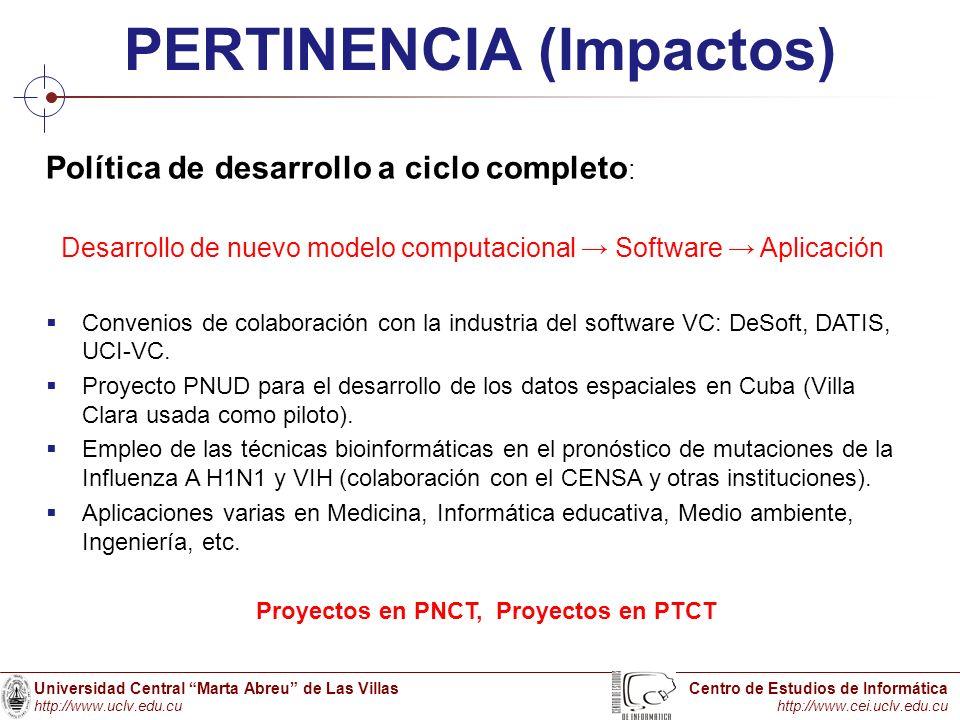 Universidad Central Marta Abreu de Las Villas http://www.uclv.edu.cu Centro de Estudios de Informática http://www.cei.uclv.edu.cu PERTINENCIA (Impacto