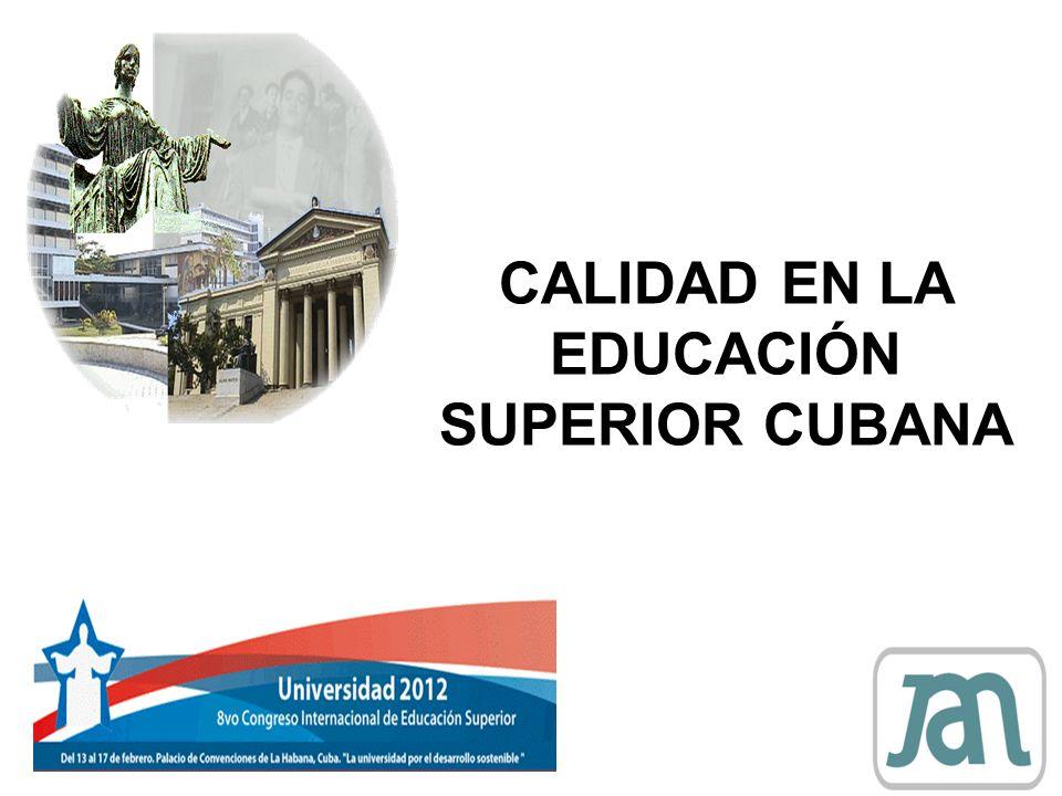CALIDAD EN LA EDUCACIÓN SUPERIOR CUBANA