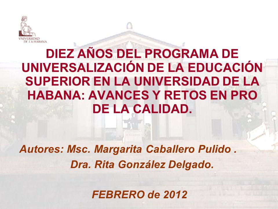 DIEZ AÑOS DEL PROGRAMA DE UNIVERSALIZACIÓN DE LA EDUCACIÓN SUPERIOR EN LA UNIVERSIDAD DE LA HABANA: AVANCES Y RETOS EN PRO DE LA CALIDAD.