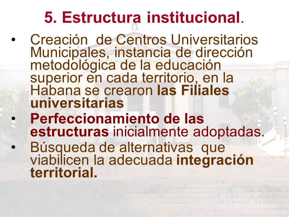 5. Estructura institucional.