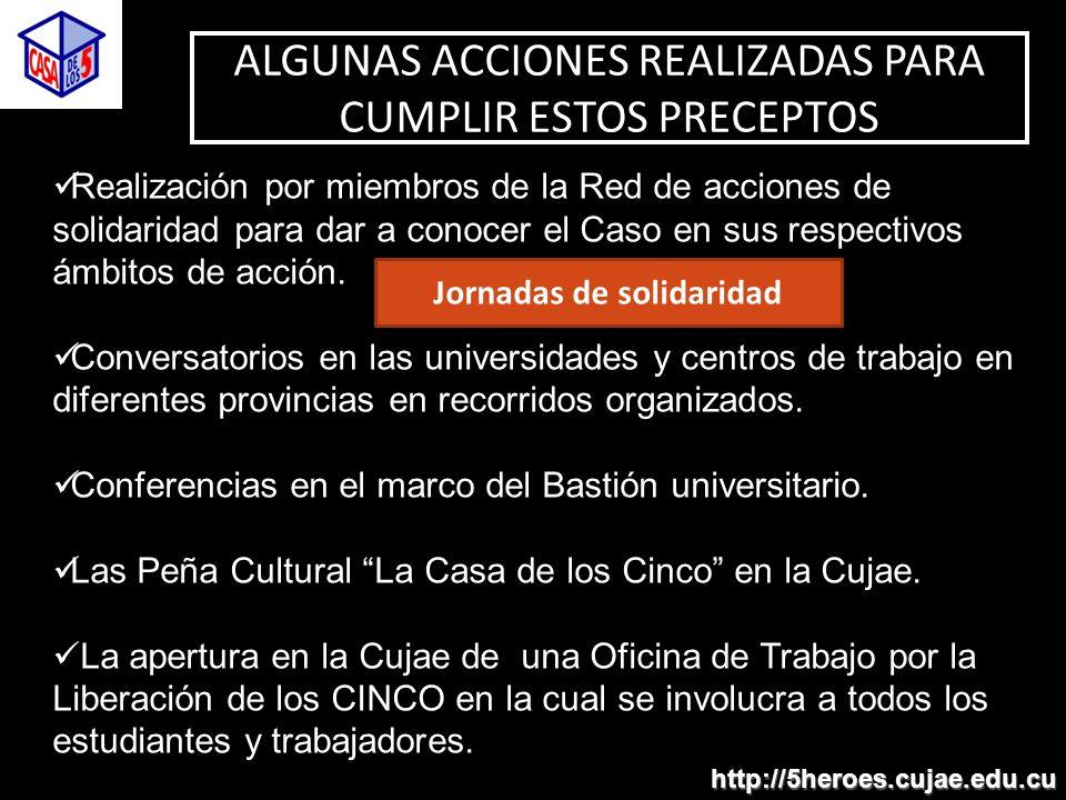http://5heroes.cujae.edu.cu Realización por miembros de la Red de acciones de solidaridad para dar a conocer el Caso en sus respectivos ámbitos de acción.