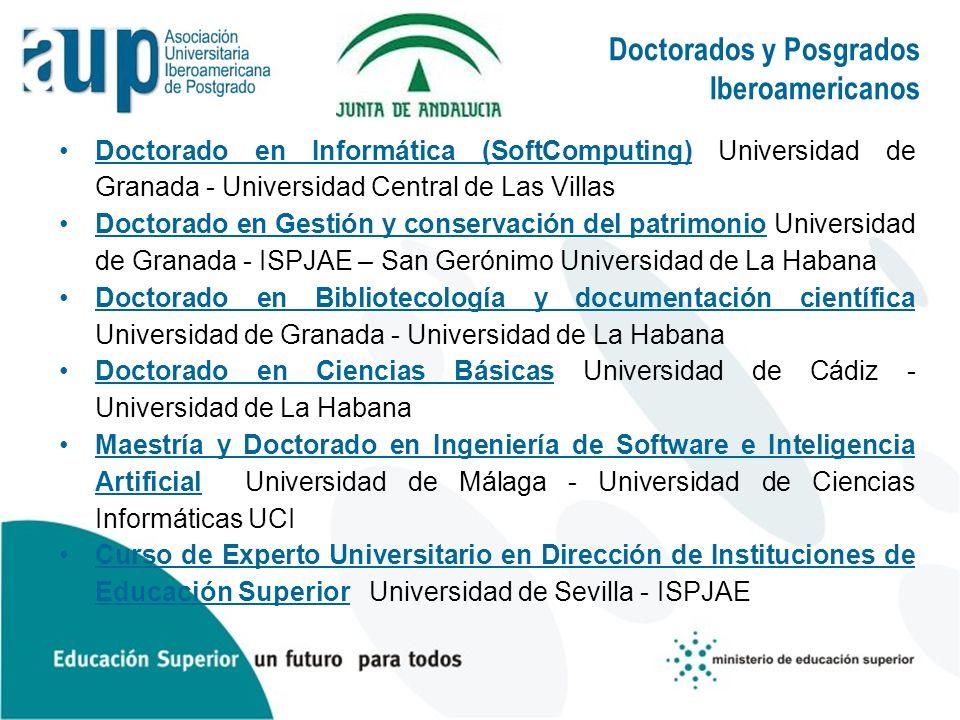 Doctorados y Posgrados Iberoamericanos Doctorado en Informática (SoftComputing) Universidad de Granada - Universidad Central de Las Villas Doctorado e