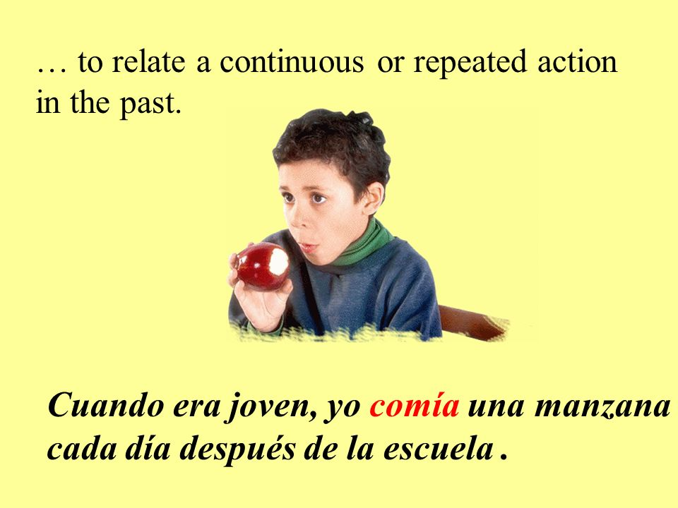 … to relate a continuous or repeated action in the past.