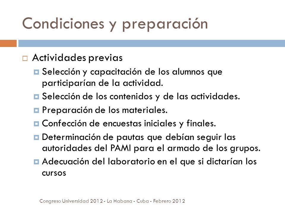 Condiciones y preparación Actividades previas Selección y capacitación de los alumnos que participarían de la actividad.