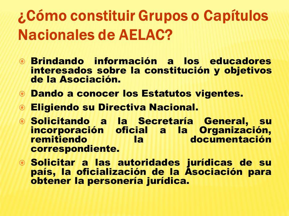 ¿Cómo constituir Grupos o Capítulos Nacionales de AELAC? Brindando información a los educadores interesados sobre la constitución y objetivos de la As