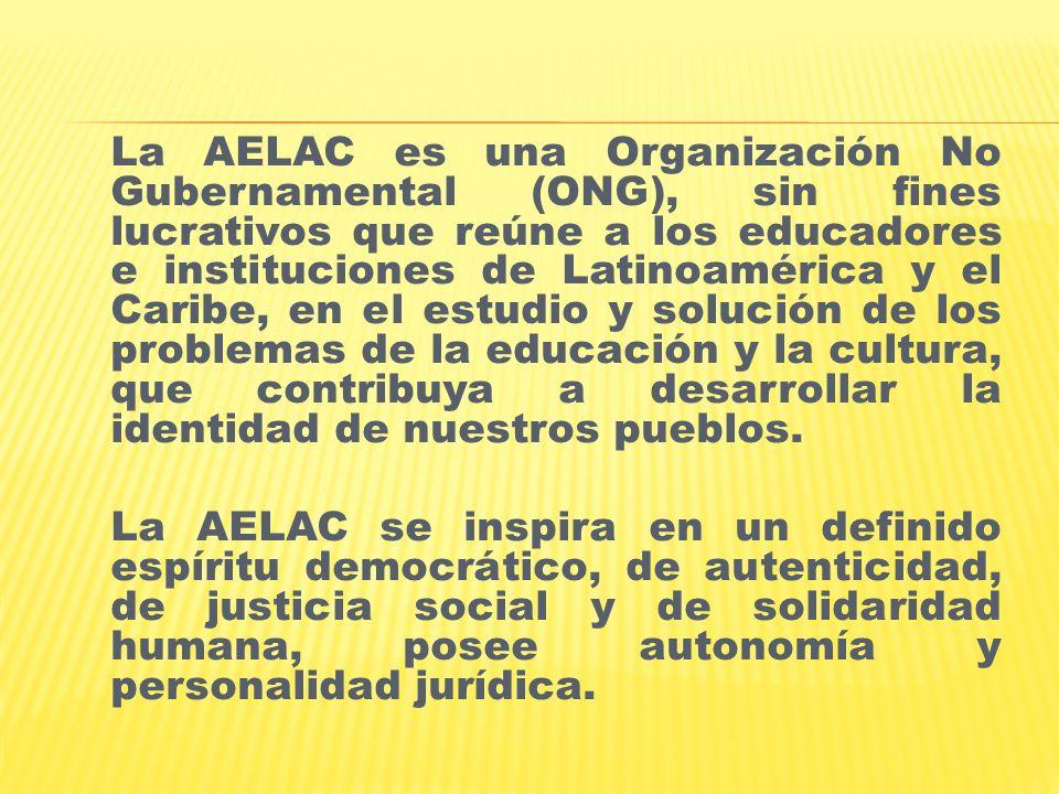 La AELAC es una Organización No Gubernamental (ONG), sin fines lucrativos que reúne a los educadores e instituciones de Latinoamérica y el Caribe, en