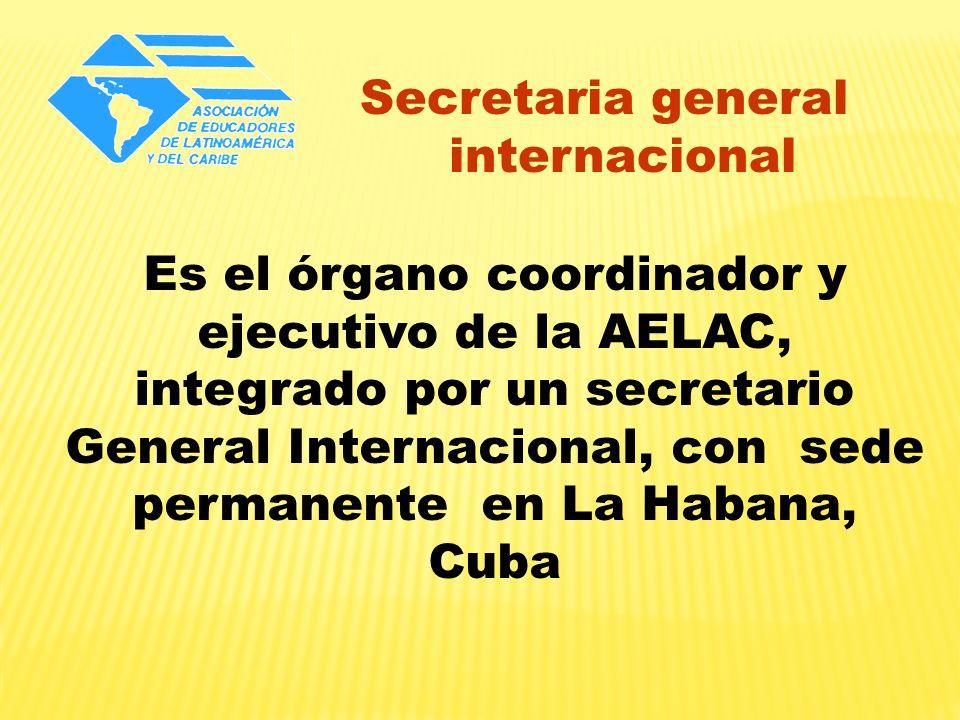 Secretaria general internacional Es el órgano coordinador y ejecutivo de la AELAC, integrado por un secretario General Internacional, con sede permane