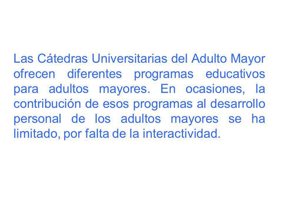 Las Cátedras Universitarias del Adulto Mayor ofrecen diferentes programas educativos para adultos mayores. En ocasiones, la contribución de esos progr
