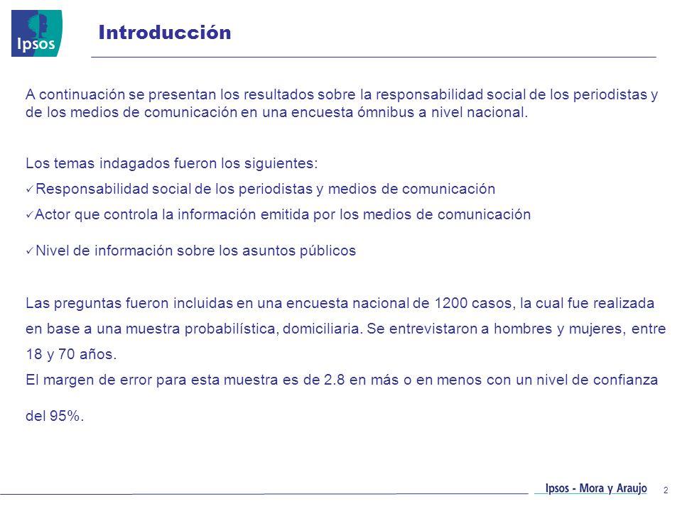 2 Introducción A continuación se presentan los resultados sobre la responsabilidad social de los periodistas y de los medios de comunicación en una en