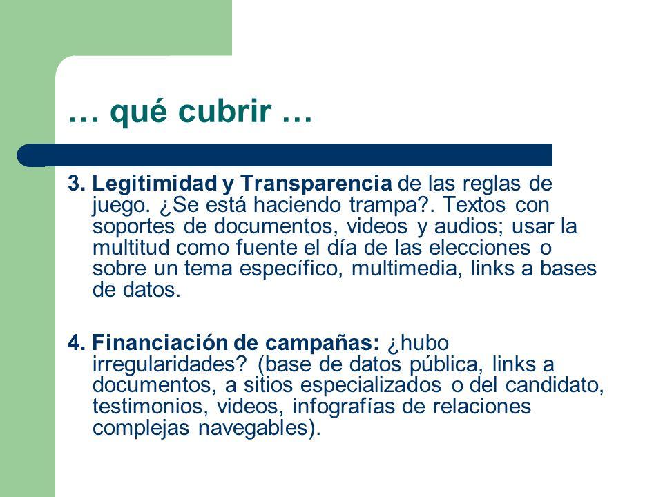 … qué cubrir … 3. Legitimidad y Transparencia de las reglas de juego.