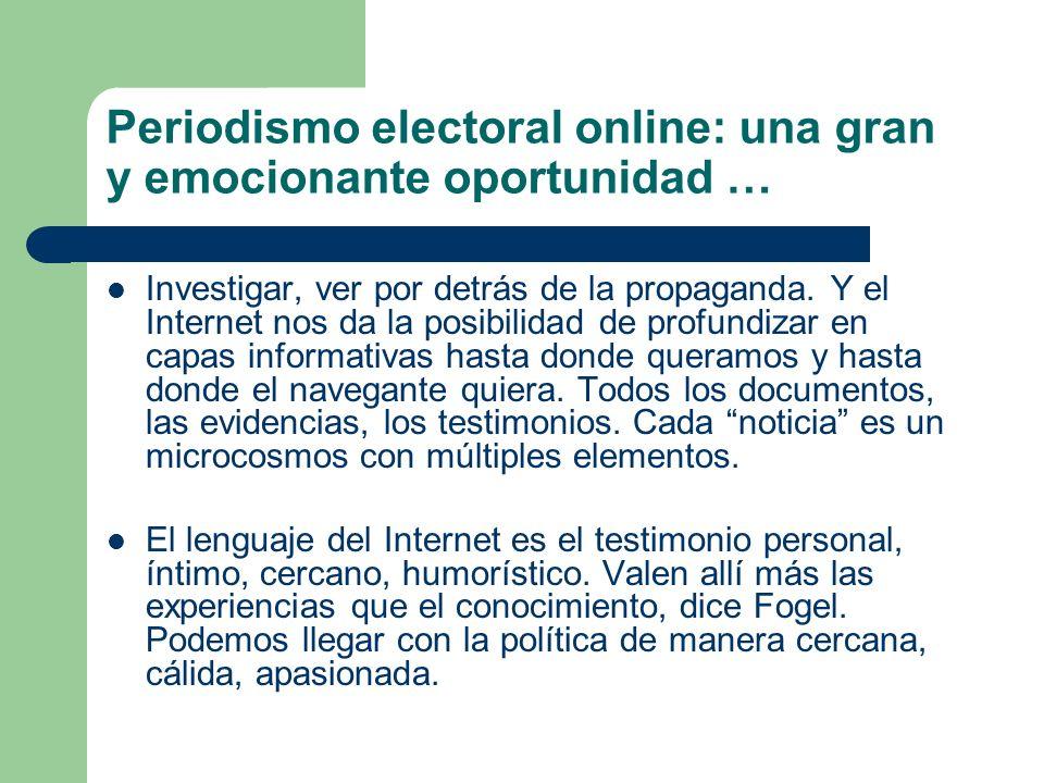 Periodismo electoral online: una gran y emocionante oportunidad … Investigar, ver por detrás de la propaganda. Y el Internet nos da la posibilidad de