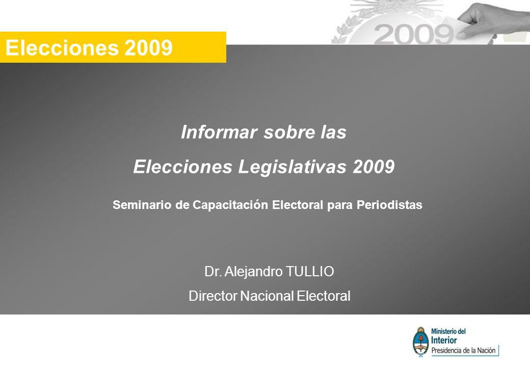 Informar sobre las Elecciones Legislativas 2009 Dr.