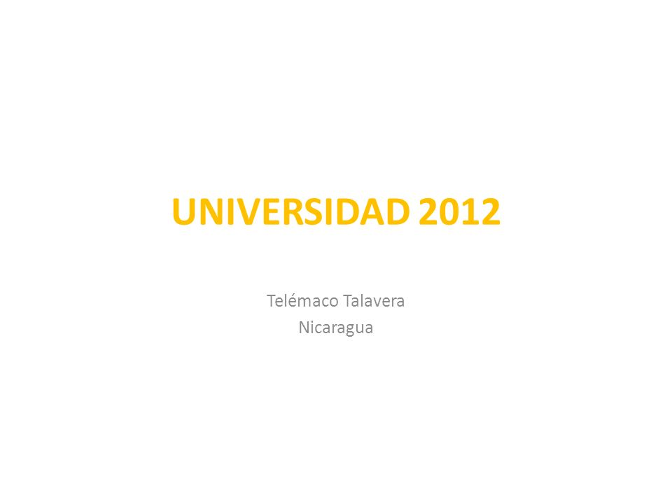 UNIVERSIDAD 2012 Telémaco Talavera Nicaragua