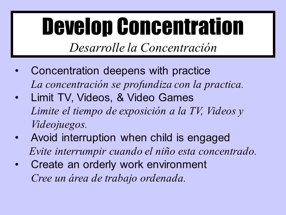 Develop Concentration Desarrolle la Concentración Concentration deepens with practice La concentración se profundiza con la practica. Limit TV, Videos