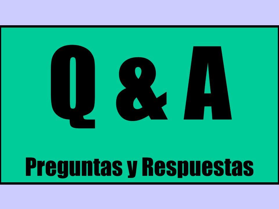 Q & A Preguntas y Respuestas