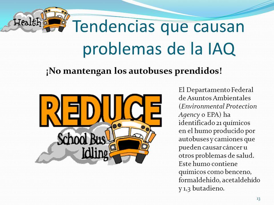 Tendencias que causan problemas de la IAQ ¡No mantengan los autobuses prendidos! El Departamento Federal de Asuntos Ambientales (Environmental Protect