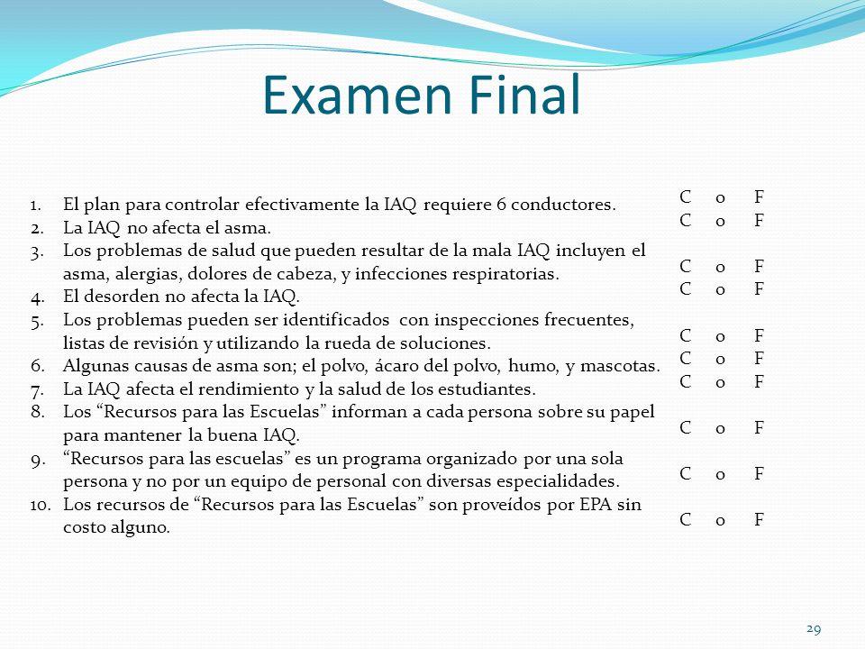 Examen Final 1.El plan para controlar efectivamente la IAQ requiere 6 conductores. 2.La IAQ no afecta el asma. 3.Los problemas de salud que pueden res