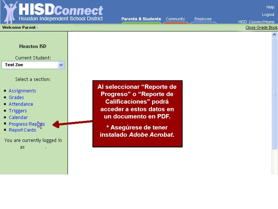 Al seleccionar Reporte de Progreso o Reporte de Calificaciones podrá acceder a estos datos en un documento en PDF. * Asegúrese de tener instalado Adob