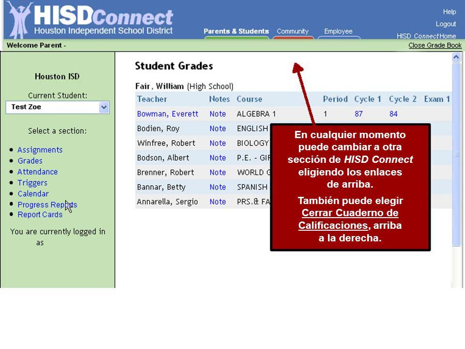 En cualquier momento puede cambiar a otra sección de HISD Connect eligiendo los enlaces de arriba. También puede elegir Cerrar Cuaderno de Calificacio