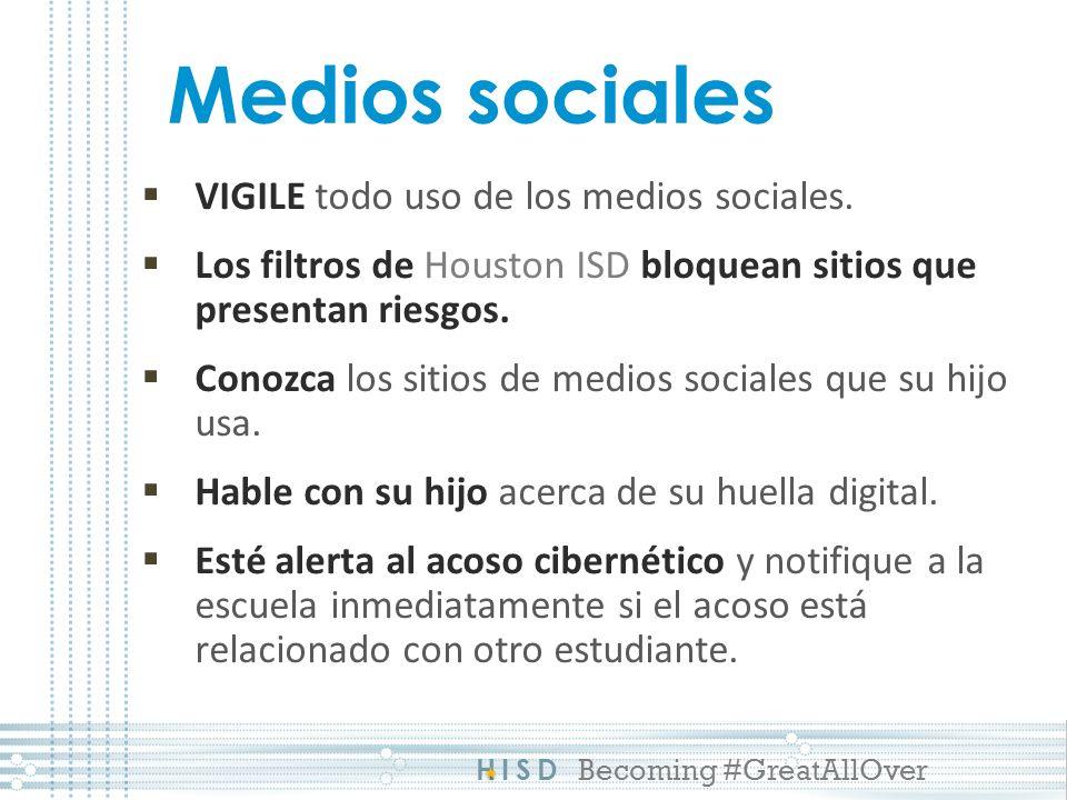 HISD Becoming #GreatAllOver Medios sociales VIGILE todo uso de los medios sociales.