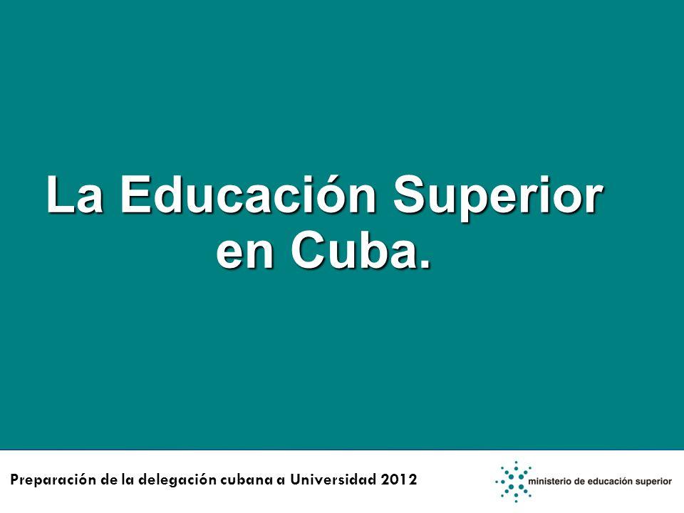 La Educación Superior en Cuba. Preparación de la delegación cubana a Universidad 2012