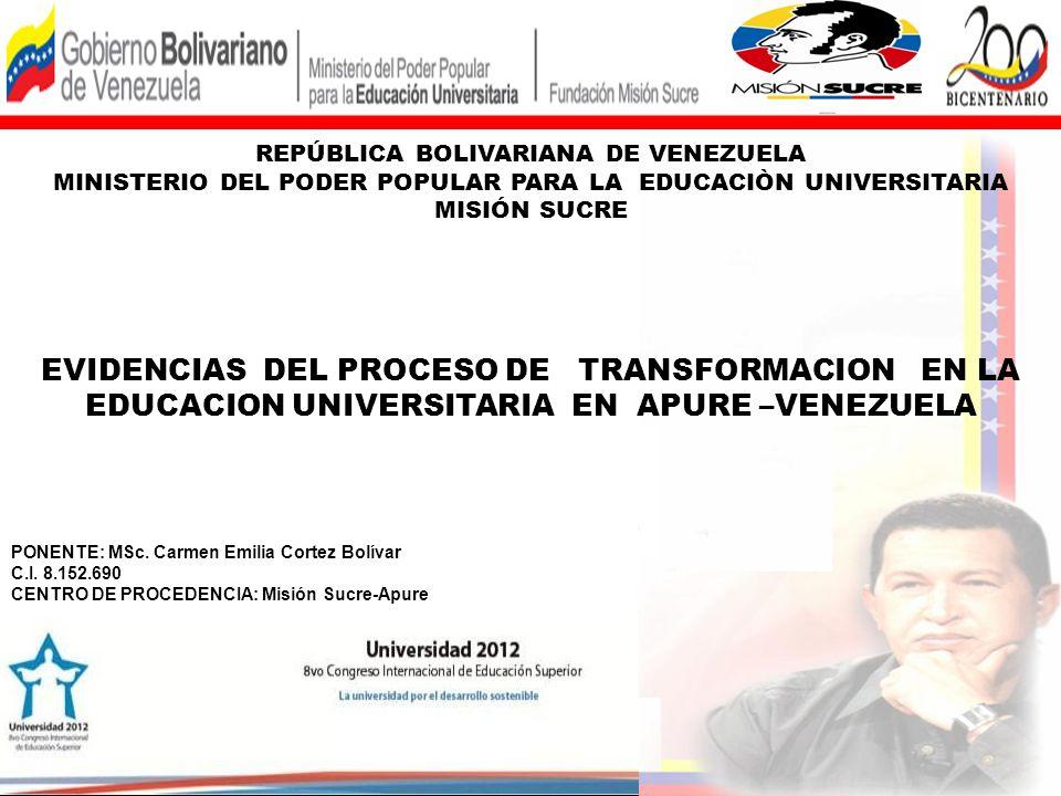 EVIDENCIAS DEL PROCESO DE TRANSFORMACION EN LA EDUCACION UNIVERSITARIA EN APURE –VENEZUELA REPÚBLICA BOLIVARIANA DE VENEZUELA MINISTERIO DEL PODER POP