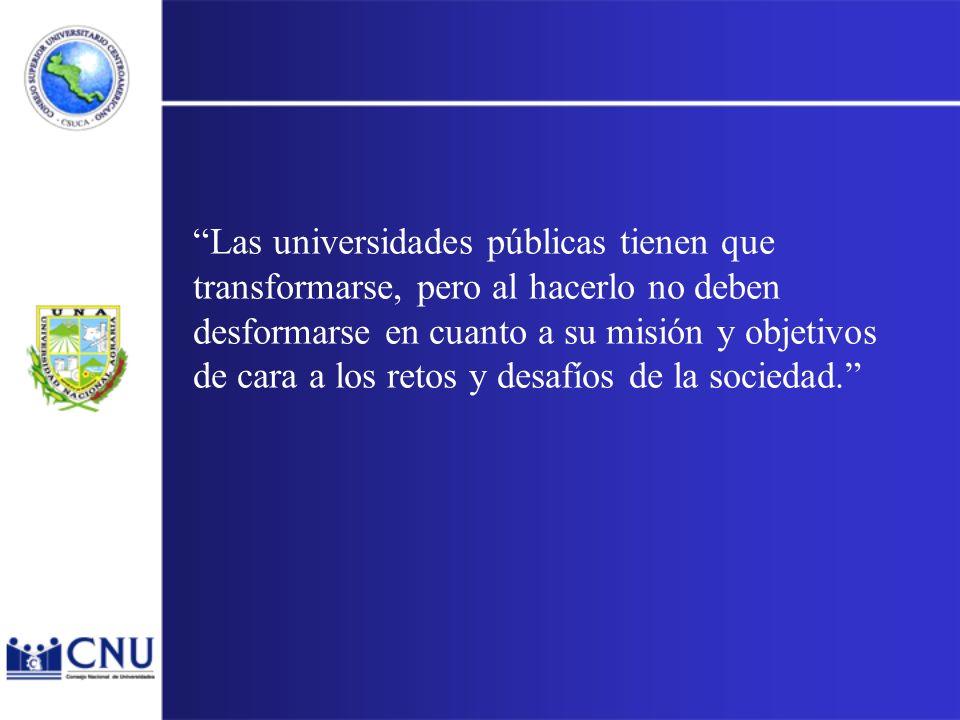 Las universidades públicas tienen que transformarse, pero al hacerlo no deben desformarse en cuanto a su misión y objetivos de cara a los retos y desafíos de la sociedad.