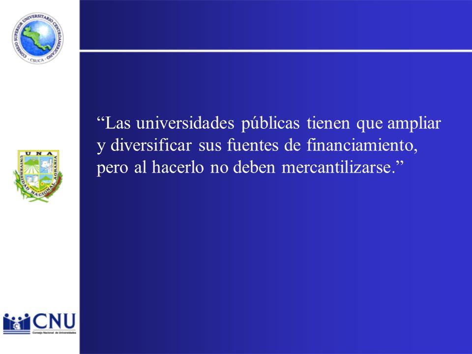 Las universidades públicas tienen que ampliar y diversificar sus fuentes de financiamiento, pero al hacerlo no deben mercantilizarse.