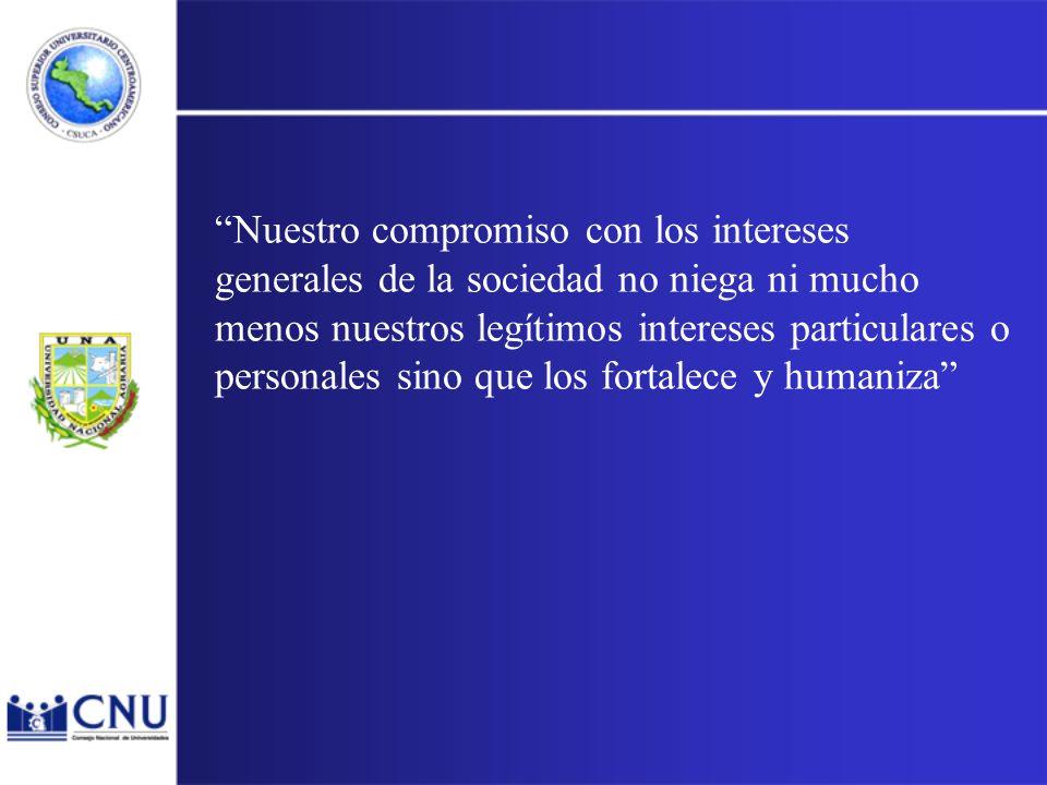 Nuestro compromiso con los intereses generales de la sociedad no niega ni mucho menos nuestros legítimos intereses particulares o personales sino que los fortalece y humaniza