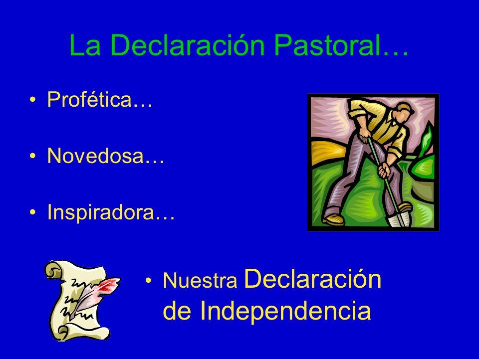 La Declaración Pastoral… Profética… Novedosa… Inspiradora… Nuestra Declaración de Independencia