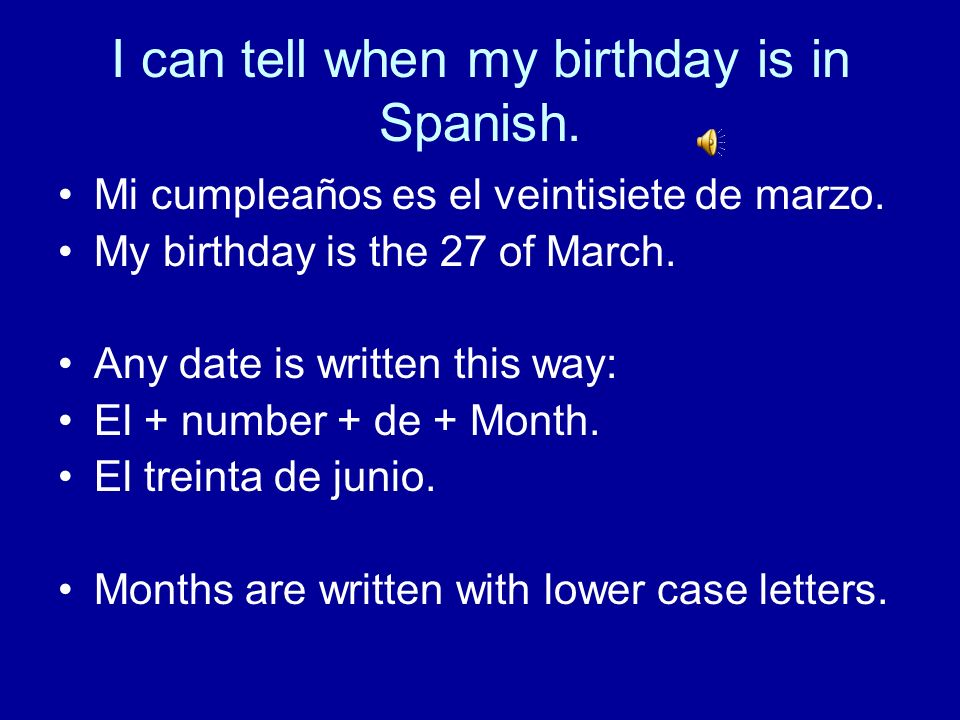 I can ask when someones birthday is in Spanish. ¿Cuándo es tu cumpleaños? When is your birthday? ¿Cuándo es el cumpleaños de Rosa? When is Rosas birth