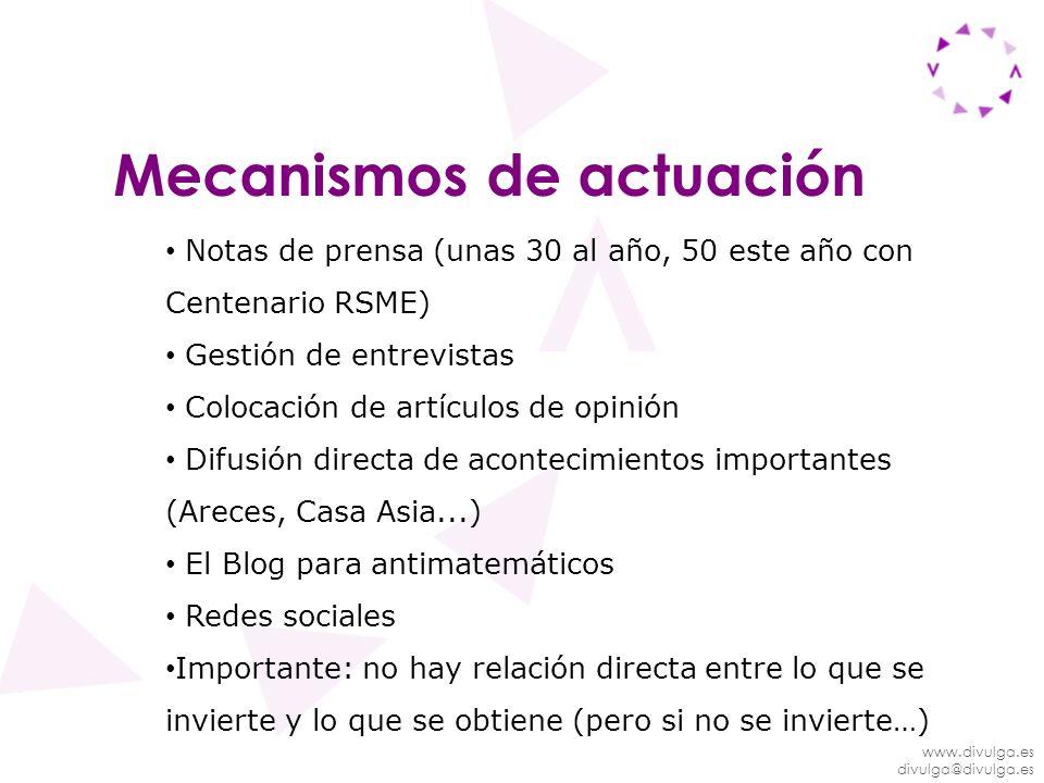 www.divulga.es divulga@divulga.es Mecanismos de actuación Notas de prensa (unas 30 al año, 50 este año con Centenario RSME) Gestión de entrevistas Col