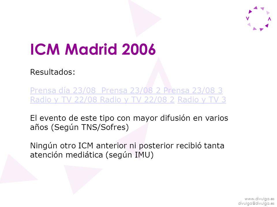 www.divulga.es divulga@divulga.es ICM Madrid 2006 Resultados: Prensa día 23/08 Prensa 23/08 2 Prensa 23/08 3 Radio y TV 22/08 2Radio y TV 22/08 Radio