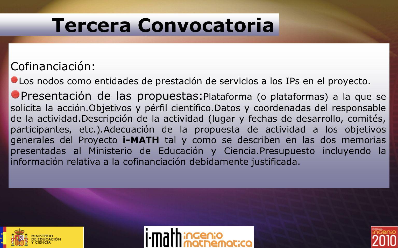 Tercera Convocatoria Cofinanciación: Los nodos como entidades de prestación de servicios a los IPs en el proyecto. Presentación de las propuestas: Pla