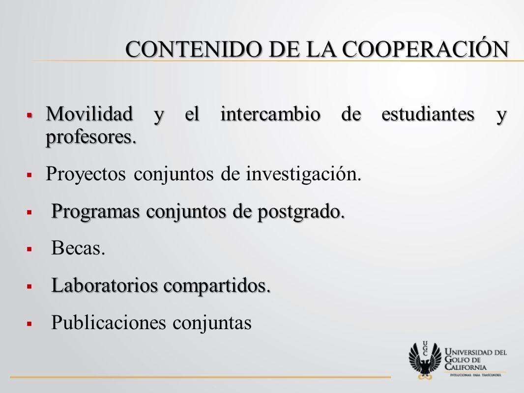 CONTENIDO DE LA COOPERACIÓN Movilidad y el intercambio de estudiantes y profesores.