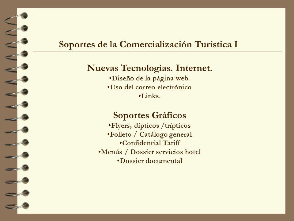 Soportes de la Comercialización Turística I Nuevas Tecnologías. Internet. Diseño de la página web. Uso del correo electrónico Links. Soportes Gráficos