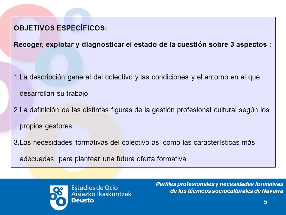 Perfiles profesionales y necesidades formativas de los técnicos socioculturales de Navarra 5 OBJETIVOS ESPECÍFICOS: Recoger, explotar y diagnosticar e