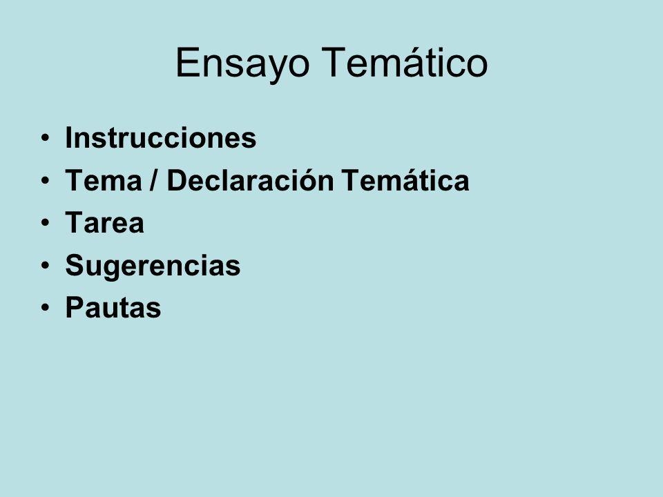 Ensayo Temático Instrucciones Tema / Declaración Temática Tarea Sugerencias Pautas