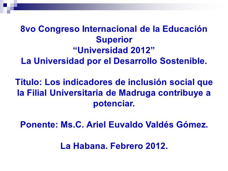 8vo Congreso Internacional de la Educación Superior Universidad 2012 La Universidad por el Desarrollo Sostenible.