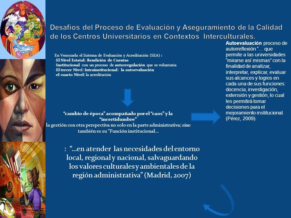 En Venezuela el Sistema de Evaluación y Acreditación (SEA) : - El Nivel Estatal: Rendición de Cuentas - Institucional con un proceso de autorregulació