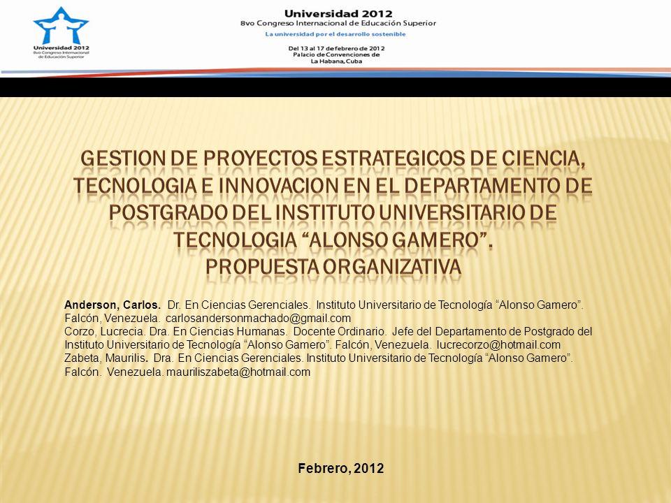 Febrero, 2012 Anderson, Carlos. Dr. En Ciencias Gerenciales.