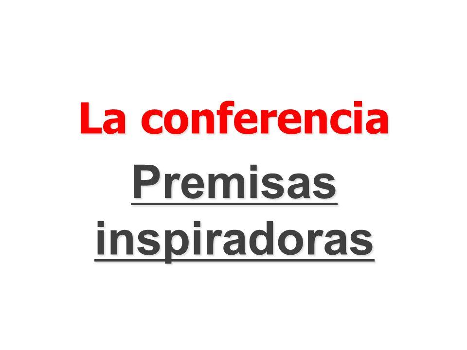 La conferencia Premisas inspiradoras